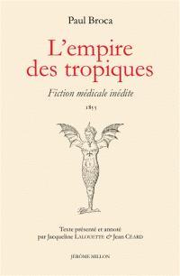 L'empire des tropiques : fiction médicale inédite : 1855