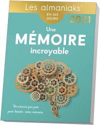 Une mémoire incroyable en 365 jours : un exercice par jour pour booster votre mémoire : 2021