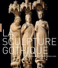 La sculpture gothique : 1140-1430
