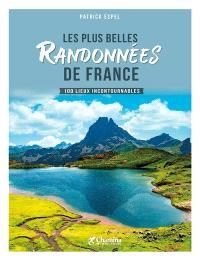 Les plus belles randonnées de France : 100 lieux incontournables