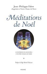 Méditations de Noël : conférences données à Notre-Dame de Paris