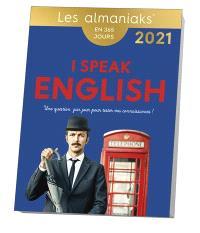 I speak English : une question par jour pour tester vos connaissances ! : en 365 jours, 2021
