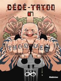 Dédé tattoo : le boss du tatouage !