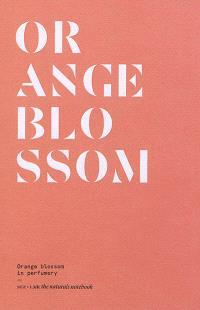 Orange blossom : orange blossom in perfumery