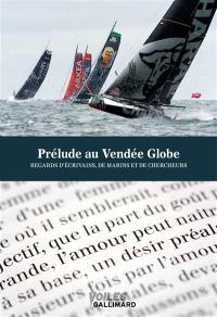 Prélude littéraire au Vendée Globe : regards d'écrivains et de marins