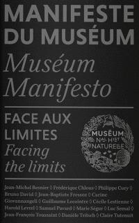 Manifeste du Muséum = Museum manifesto, Face aux limites = Facing the limits