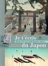 Je t'écris du Japon : histoire de la carte postale japonaise colorisée