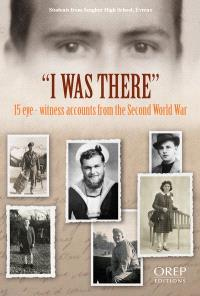 I was there : 15 eye-witness accounts from the Second World War