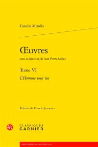 Oeuvres. Volume 6, L'homme tout nu