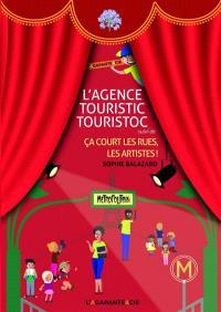 L'agence Touristic Touristoc; Suivi de Ca court les rues, les artistes !