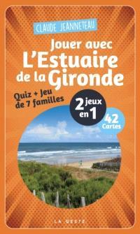 Jouer avec l'estuaire de la Gironde : 2 jeux en 1 : 42 cartes