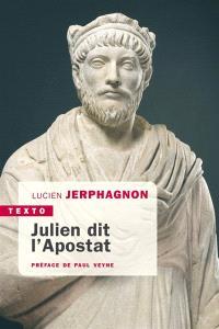 Julien dit l'Apostat : histoire naturelle d'une famille sous le Bas-Empire