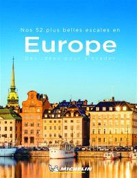Nos 52 plus belles escales en Europe : des idées pour s'évader