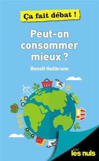 Peut-on consommer mieux ?