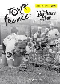 Tour de France : aux bonheurs du Tour : calendrier 2021