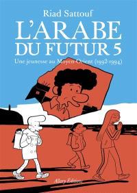 L'Arabe du futur. Volume 5, Une jeunesse au Moyen-Orient (1992-1994)