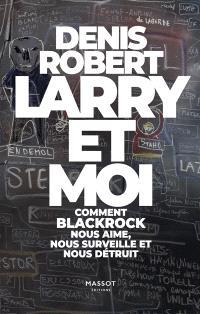 Larry et moi : comment BlackRock nous aime, nous surveille et nous détruit