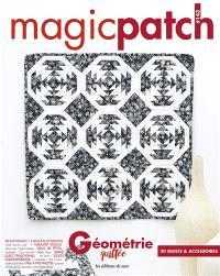Magic patch. n° 143, Géométrie quiltée : 20 quilts & accessoires