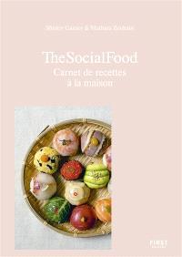 The social food : carnet de recettes à la maison