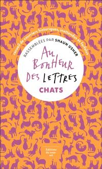 Au bonheur des lettres, Chats : recueil de courriers historiques, inattendus et farfelus