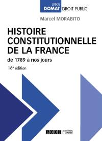 Histoire constitutionnelle de la France : de 1789 à nos jours
