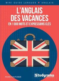L'anglais des vacances : en 1.000 mots et expressions clés