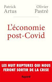 L'économie post-Covid : les huit ruptures qui nous feront sortir de la crise