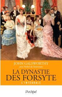 La dynastie des Forsyte : l'intégrale