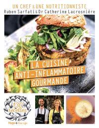 La cuisine anti-inflammatoire gourmande : 130 recettes