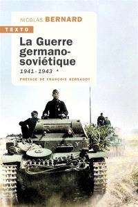 La guerre germano-soviétique. Volume 1, 1941-1943