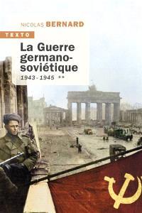 La guerre germano-soviétique. Volume 2, 1943-1945