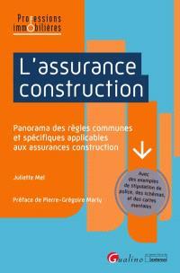 L'assurance construction : panorama des règles communes et spécifiques applicables aux assurances construction