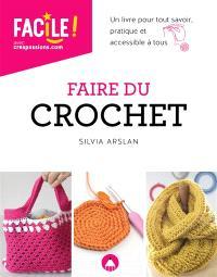 Faire du crochet : un livre pour tout savoir, pratique et accessible à tous