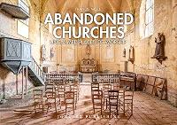 Abandoned churches : unclaimed places of worship