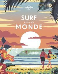 Surf autour du monde : à la recherche des plus belles vagues de la planète