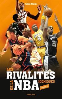 Les rivalités iconiques de la NBA. Volume 2