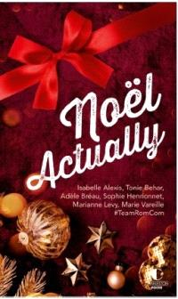 Noël actually : nouvelles drôles et romantiques pour un Noël magique