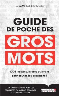 Guide de poche des gros mots : 1.001 insultes pour toutes les occasions !