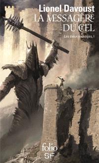 Les dieux sauvages. Volume 1, La messagère du ciel