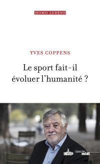 Le sport fait-il évoluer l'humanité ?