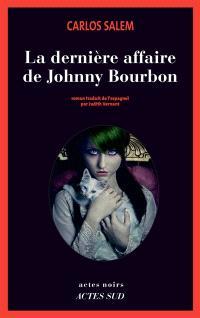 La dernière affaire de Johnny Bourbon : je reste roi (émérite) d'Espagne