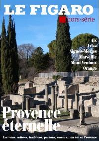 Le Figaro, hors-série, Provence éternelle : la Toscane française