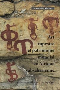 Art rupestre et patrimoine mondial en Afrique subsaharienne