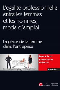 L'égalité professionnelle entre les femmes et les hommes, mode d'emploi : la place de la femme dans l'entreprise