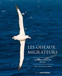 Les oiseaux migrateurs : une histoire naturelle illustrée