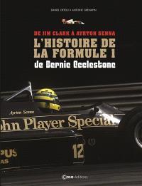 Histoires de la Formule 1 de Bernie Ecclestone : de Jim Clark à Ayrton Senna