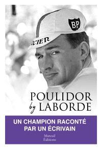 Poulidor by Laborde : un champion raconté par un écrivain
