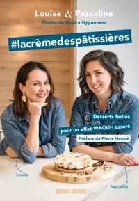 #lacrèmedespâtissières : desserts faciles pour un effet waouh assuré