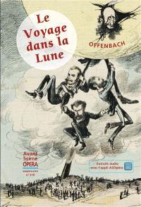 Avant-scène opéra (L'). n° 319, Le voyage dans la lune