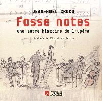 Fosse notes : une autre histoire de l'Opéra